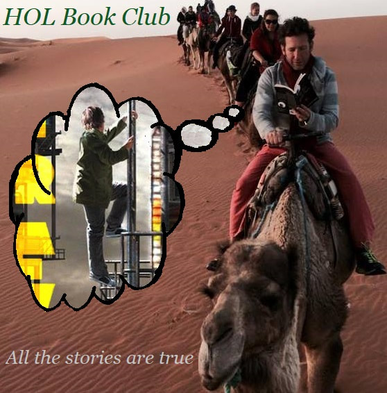 Graphic shows a desert scene, lots of reddish sand. Upper left hand corner words: HOL Book Club. The image shows a line of camels, bearing people, walking in the desert. The man on the lead camel, facing the viewer, is reading a book. Thought graphic to his right shows an image from the cover of the book Ready Player One - Wade Watts (Parzival) climbing down the stacks. Bottom left shows words