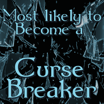 Most likely to become a Curse-Breaker