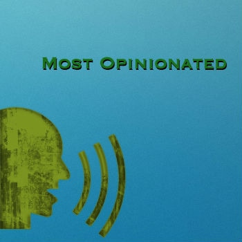 Most Opinionated
