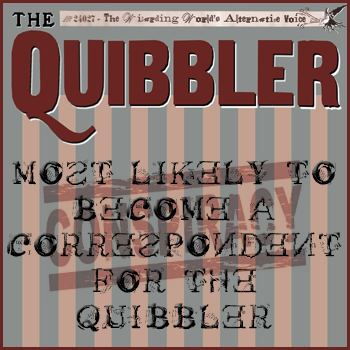 Most likely to become a correspondent for The Quibbler