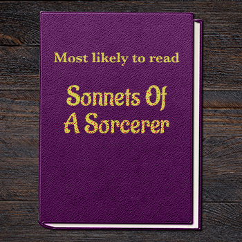 Most likely to read Sonnets of a Sorcerer