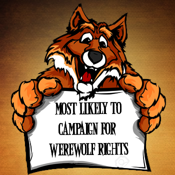 Most likely to campaign for werewolf rights
